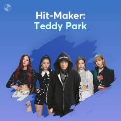 HIT-MAKER: Teddy Park - BLACKPINK, 2NE1, BIGBANG, JEON SOMI