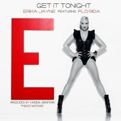 Get It Tonight (feat. Flo Rida) - Erika Jayne, Flo Rida
