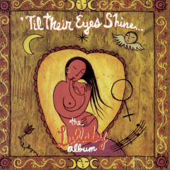 'Til Their Eyes Shine... The Lullaby Album - Various Artists