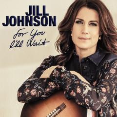 For You I'll Wait - Jill Johnson