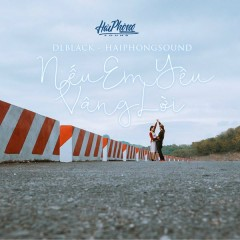 Nếu Em Yêu Vâng Lời (Single) - DLblack, Hải Phòng Sound