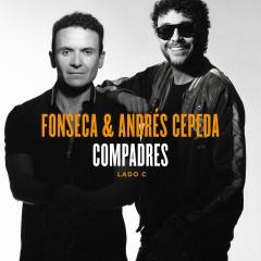 Compadres (Lado C) - Andrés Cepeda, Fonseca