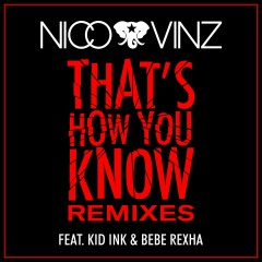 That's How You Know (feat. Kid Ink & Bebe Rexha) [Remixes] - Nico & Vinz, Kid Ink, Bebe Rexha