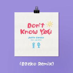 Don't Know You (feat. Jake Miller) [Dzeko Remix] - Justin Caruso, Jake Miller