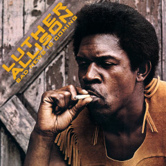 Bad News Is Coming - Luther Allison