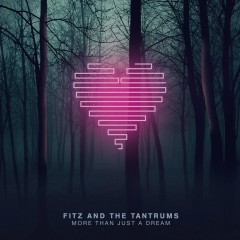 More Than Just a Dream - Fitz And The Tantrums