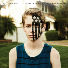 American Beauty/American Psycho - Fall Out Boy