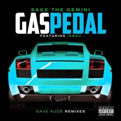 Gas Pedal (Dave Audé Remixes) - Sage The Gemini, Iamsu!