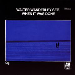 When It Was Done - Walter Wanderley