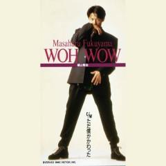 Woh Wow - Masaharu Fukuyama