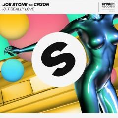 Is It Really Love - Joe Stone, Cr3on