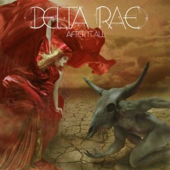 After It All - Delta Rae
