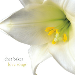 Love Songs - Chet Baker