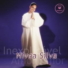 Inexplicável Amor - Nívea Silva