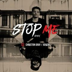 Stop Me (Remix) - Christon Gray,JGivens