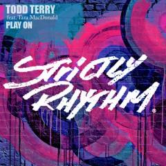 Play On (feat. Tara McDonald) - Todd Terry, Tara McDonald