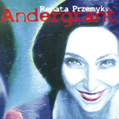 Andergrant - Renata Przemyk
