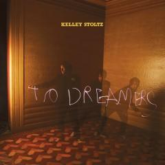 To Dreamers - Kelley Stoltz