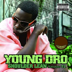 Shoulder Lean (iTunes Exclusive)  [On-Line Single] - Young Dro