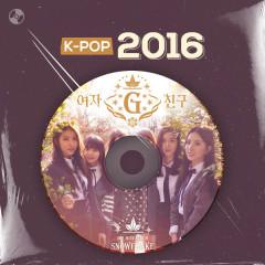 K-Pop Năm 2016 - GFRIEND, I.O.I, OH MY GIRL, LEE HI
