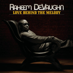 Love Behind The Melody - Raheem Devaughn