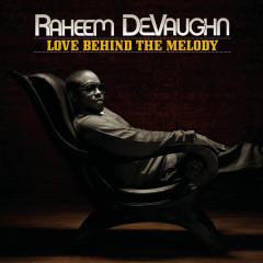 Love Behind The Melody - Raheem Devaughn