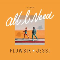 All I Need - Flowsik, Jessi