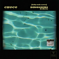 Dinosaurs (feat. Nevve)