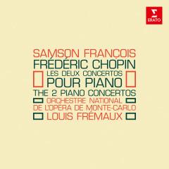 Chopin: Les deux concertos pour piano, Op. 11 & 21 - Louis Frémaux, Orchestre National de l'Opéra de Monte-Carlo, Samson François