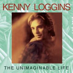 The Unimaginable Life - Kenny Loggins