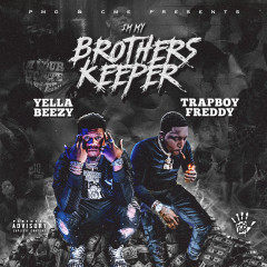 I'm My Brother's Keeper - Yella Beezy, TrapBoy Freddy