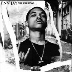 Out The Hood - PNV Jay