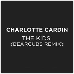 The Kids (Bearcubs Remix) - Charlotte Cardin