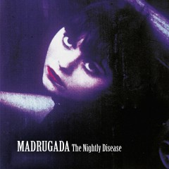 The Nightly Disease - Deluxe Edition - Madrugada