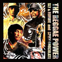 The Reggae Power - Sly & Robbie, SPICY CHOCOLATE