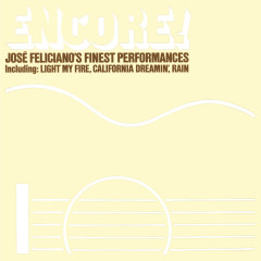 Encore! Jose Feliciano's Finest Performances (Bonus Track Version) - José Feliciano