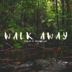 Walk Away - Vikar, Arvind Raj