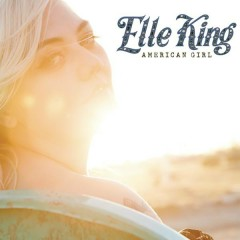 American Girl - Elle King