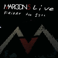 Live Friday The 13th - Maroon 5