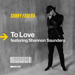 To Love (feat. Shannon Saunders) - Sonny Fodera, Shannon Saunders