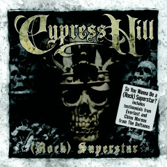 (Rock) Superstar - Cypress Hill