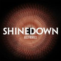 Bully (Remixes) - Shinedown