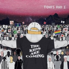 The Kids Are Coming (EP) - Tones And I