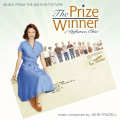 The Prize Winner of Defiance, Ohio: Original Score from the Motion Picture - John Frizzell