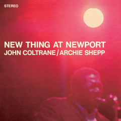 New Thing At Newport (Expanded Edition) - John Coltrane, Archie Shepp