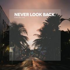 Never Look Back (Edit) - Boris Brejcha