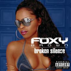 Broken Silence - Foxy Brown
