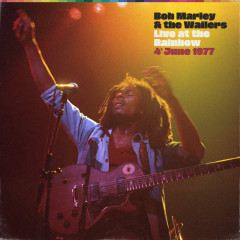 Live At The Rainbow, 4th June 1977 (Remastered 2020) - Bob Marley & The Wailers