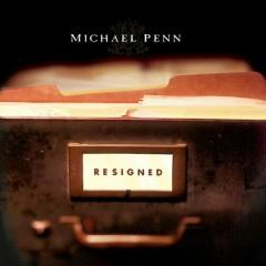 Resigned - Michael Penn