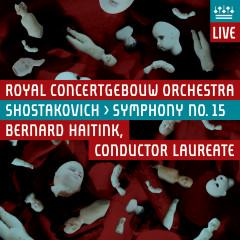 Shostakovich: Symphony No. 15 (Live) - Royal Concertgebouw Orchestra